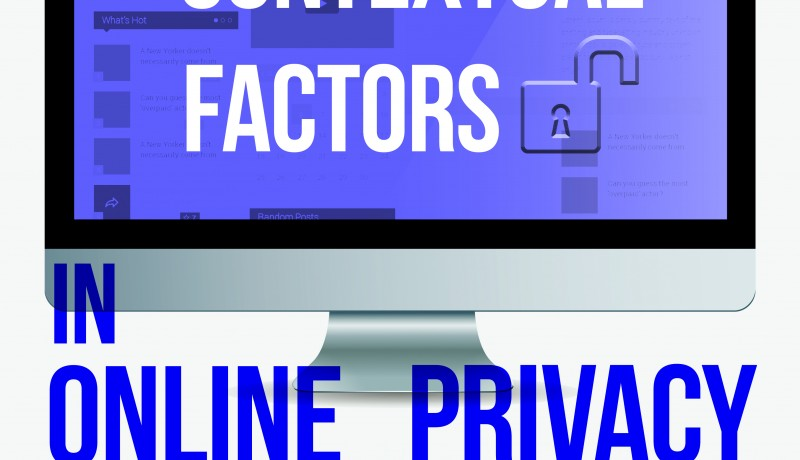 The Role Of Contextual Factors In Online Privacy